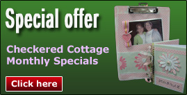 Special offer - Checkered Cottage Monthly Specials